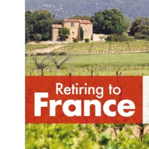 Retiring to France (Retiring Abroad)