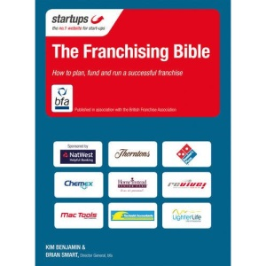 The Franchising Bible: The Expert's Guide to Starting and Running a Franchise