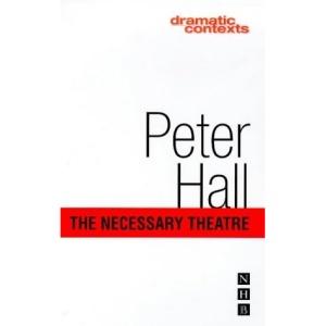 The Necessary Theatre (Dramatic Contexts)