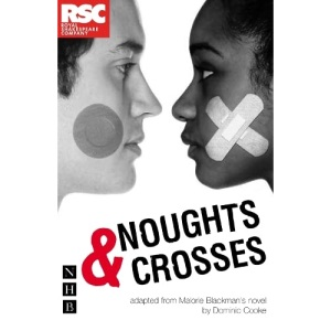 Noughts & Crosses (DOMINIC COOKE/RSC VERSION) (NHB Modern Plays) (Royal Shakespeare Company)
