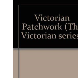 Victorian Patchwork (The Victorian series)
