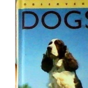 The Observer's Book of Dogs (Observers)