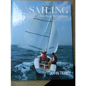 Sailing: The True Techniques