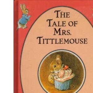The Tale of Mrs Tittlemouse (The original Peter Rabbit books)