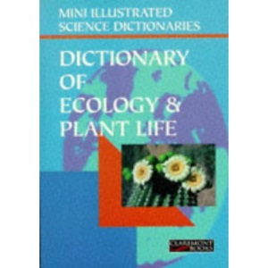 Bloomsbury Illustrated Dictionary of Ecology and Plant Life (Bloomsbury illustrated dictionaries)