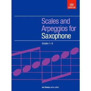 Scales and Arpeggios for Saxophone, Grades 1-8 (ABRSM Scales & Arpeggios)