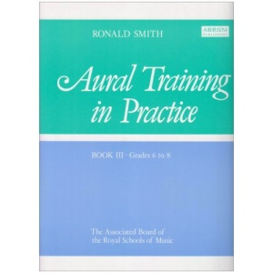 Aural Training in Practice BOOK III - Grades 6 to 8