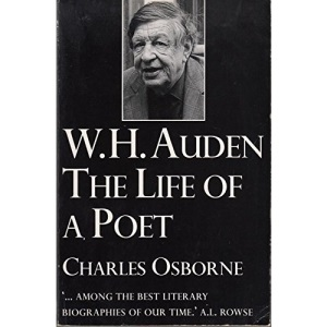 W.H.Auden: The Life of a Poet