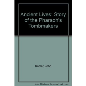 Ancient Lives: Story of the Pharaoh's Tombmakers