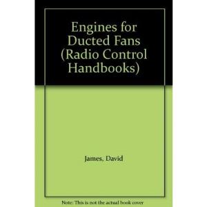 Engines for Ducted Fans (Radio Control Handbooks)