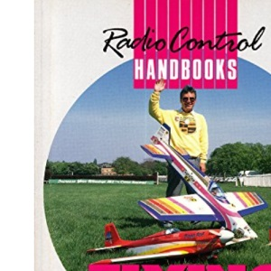 Flying Radio Control Aerobatics (Radio Control Handbooks)