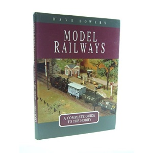 Model Railways: A Complete Guide to the Hobby
