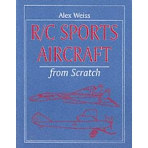 R/C Sports Aircraft from Scratch (Remote Control Handbook)