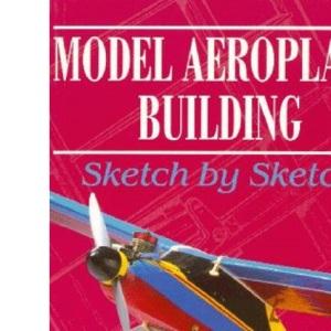 Model Aeroplane Building: Sketch by Sketch
