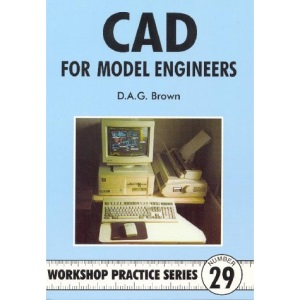 C.A.D for Model Engineers (Workshop Practice)