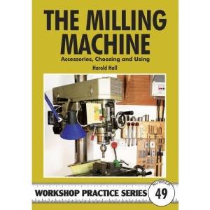 The Milling Machine (Workshop Practice)