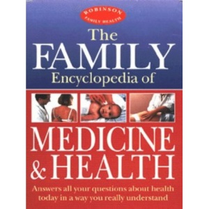 The Family Encyclopedia of Medicine and Health (Robinson family health)