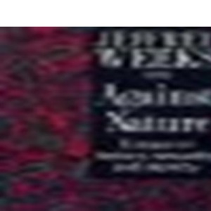 Against Nature: Essays on History, Sexuality and Identity