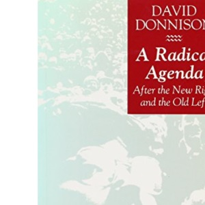 A Radical Agenda: After the New Right and the Old Left