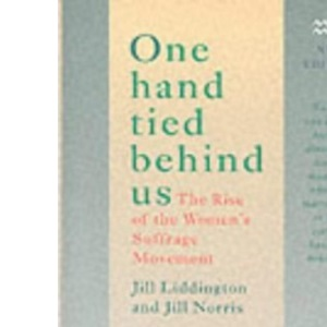 One Hand Tied Behind Us: Rise of the Women's Suffrage Movement