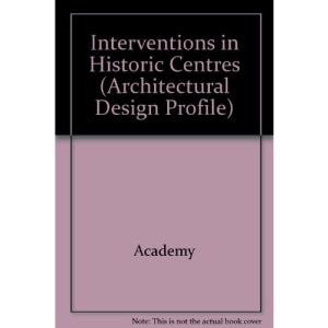 Interventions in Historic Centres (Architectural Design Profile)