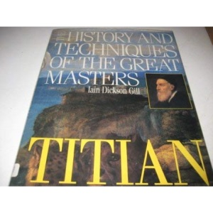 History and Techniques of the Great Masters: Titian (A Quarto book)