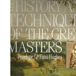 History and Techniques of the Great Masters (A Quarto book)