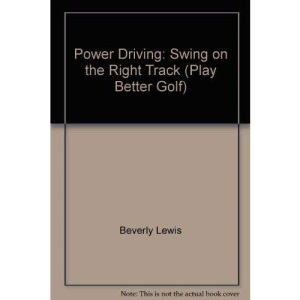 Power Driving: Swing on the Right Track (Play Better Golf)
