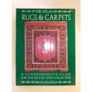 The Atlas of Rugs and Carpets: A Comprehensive Guide for the Buyer and Collector
