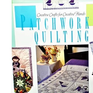 Patchwork and Quilting (Creative Crafts for Creative Hands)