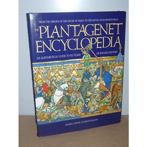 Plantagenet Encyclopedia: An Alphabetical Guide to 400 Years of English History