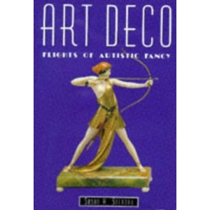 Art Deco: Flights of Artistic Fancy (Artists and Art Movements)