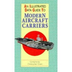 Modern Aircraft Carriers (Illustrated Data Guides)