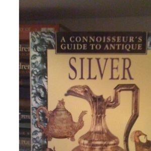 Connoisseur's Guide to Silverware, A