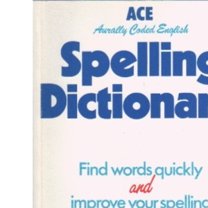 A. C. E. Spelling Dictionary