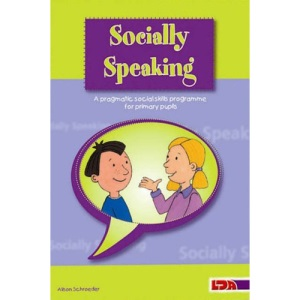 Socially Speaking: Pragmatic Social Skills Programme for Pupils with Mild to Moderate Learning Disabilities