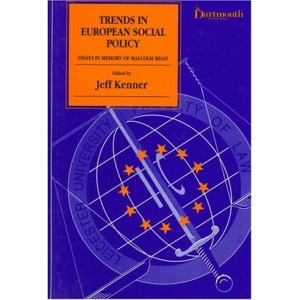 Trends in European Social Policy: Essays in Memory of Malcolm Mead (Emploment & European Union Law Series)