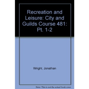 Recreation and Leisure: City and Guilds Course 481: Pt. 1-2