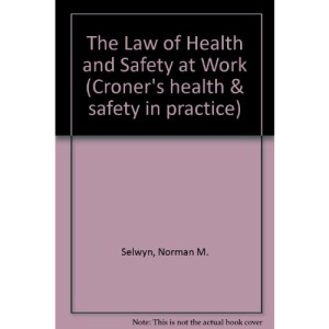The Law of Health and Safety at Work (Croner's health & safety in practice)