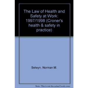 The Law of Health and Safety at Work: 1997/1998 (Croner's health & safety in practice)