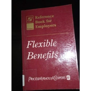 Flexible Benefits: Choice and Reward (Croner's reference book for employers)