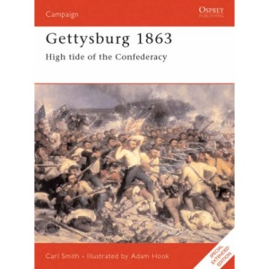 Gettysburg, 1863: High Tide for the Confederacy (Osprey Military Campaign)