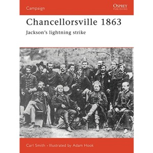 Chancellorsville, 1863 (Osprey Military Campaign)