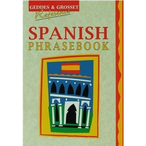 Spanish Phrasebook (Geddes & Grosset reference)