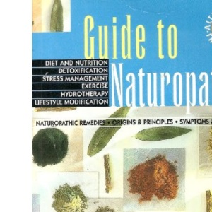 Guide to Naturopathy (Alternative therapies)