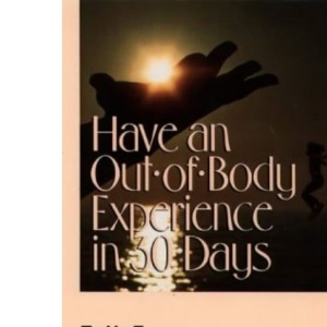 Have an Out-of-body Experience in 30 Days: The Free Flight Programme