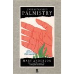 Understanding Palmistry: How to Read the Map of Life in the Palm of Your Hand (Paths to Inner Power)