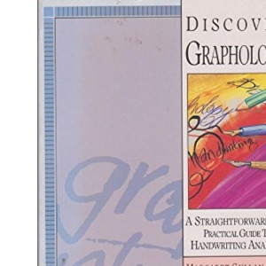 Discover Graphology: A Straightforward and Practical Guide to Handwriting Analysis