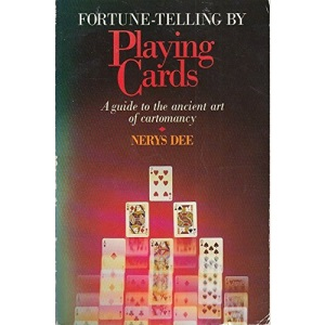 Fortune Telling by Playing Cards: Guide to the Ancient Art of Cartomancy