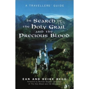 In Search of the Holy Grail and the Precious Blood: A Traveller's Guide to the Sites and Legends of the Holy Grail